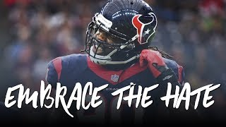 Jadeveon Clowney 2017; Embrace the Hate (Houston Texans Highlights) ᴴᴰ