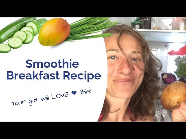 Breakfast Recipe for a Healthy Digestion - Gut Healing Smoothie