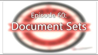 SharePoint Power Hour Episode 60: Document Sets