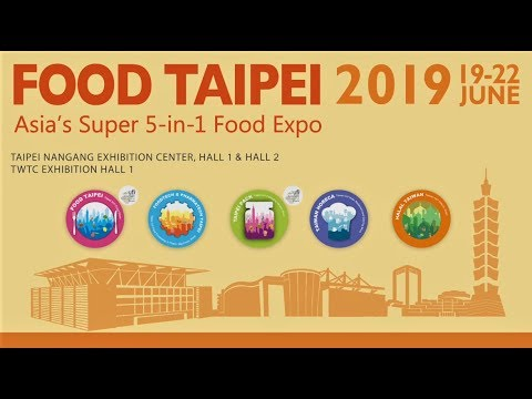 FOOD TAIPEI 5-in-1 Mega Expo Sees Perfect Ending! While eying 2019!