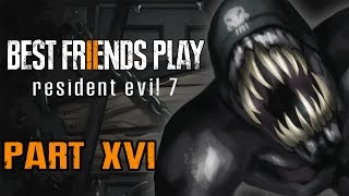 Two Best Friends Play Resident Evil 7 (Part 16)