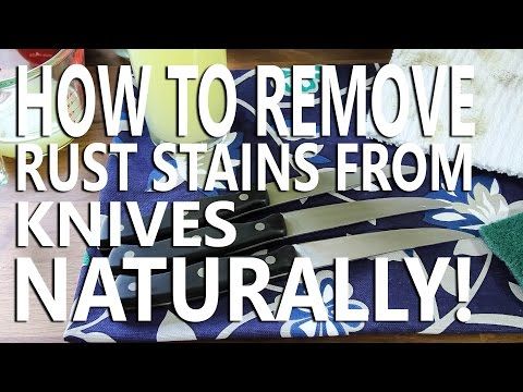 How to Remove Rust Stains From Kitchen Knives Naturally