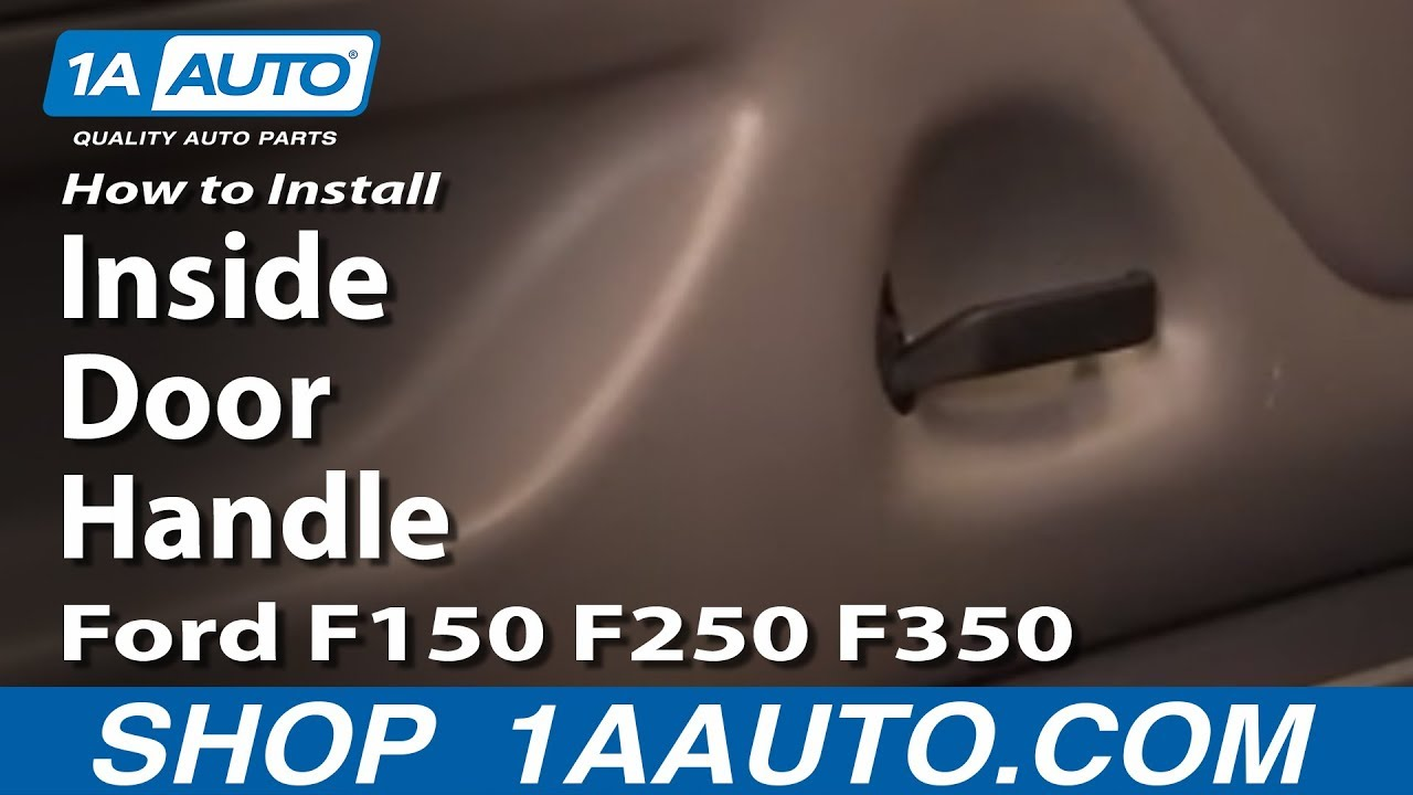 How To Install Replace Inside Door Handle Ford F150 F250 F350 92-96 1AAuto.com - YouTube & How To Install Replace Inside Door Handle Ford F150 F250 F350 92 ...