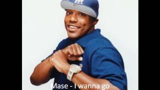 Mase I Wanna Go