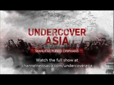 Undercover Asia - Manufactured Orphans