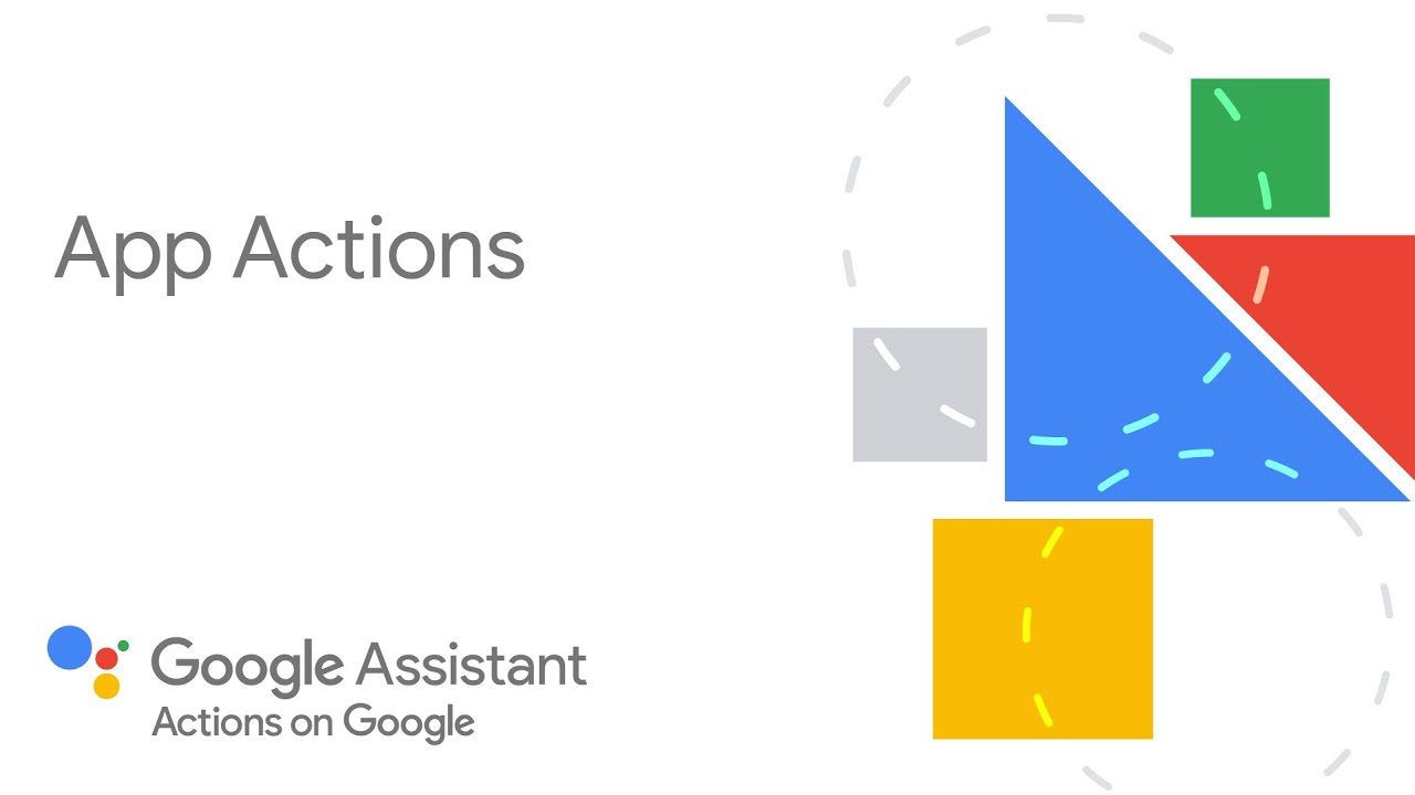 Extend Your Android Application with Google Assistant and App Actions
