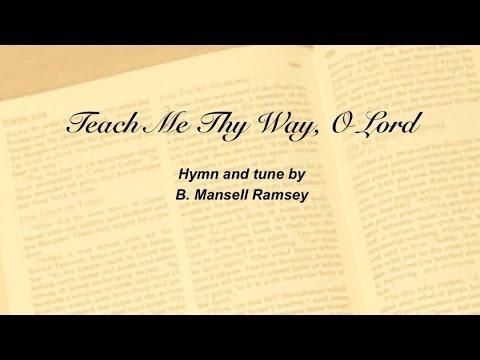Teach Me Thy Way, O Lord (Presbyterian Hymnal #395)
