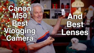 Canon M50 Best Vlogging Camera and My Best Lenses