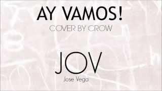 JOV - Ay vamos ( J Balvin - Cover Crown ) Peleamos nos arreglamos =