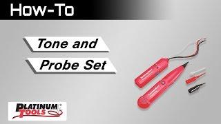 How to Tone & Probe