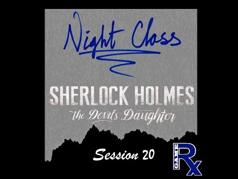 Sherlock Holmes: The Devil's Daughter: Part 20 - Mexicans Collexicans - Night Class |