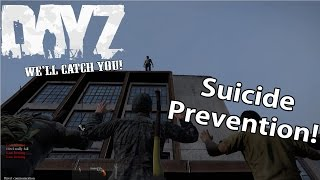 DayZ Standalone: Suicide Prevention!