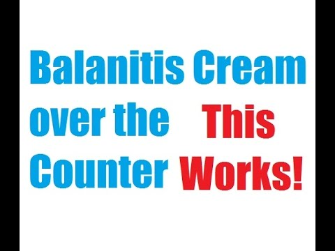 Balanitis Cream over the Counter Stops Infection Fast