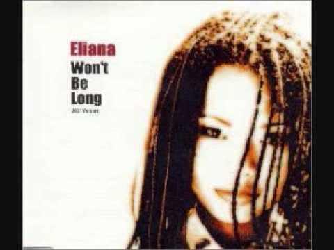 Eliana / Won't Be Long 2001 Version