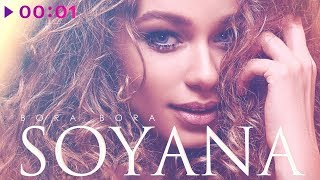 SOYANA - Bora Bora | Official Audio | 2019