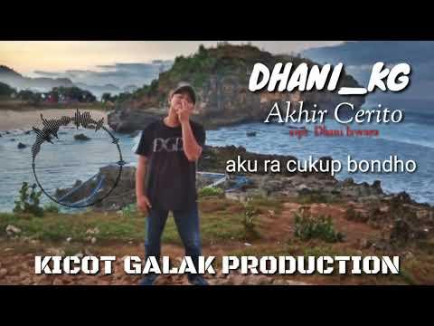 DHANI_KG - Akhir Cerito (official Video Lirik)