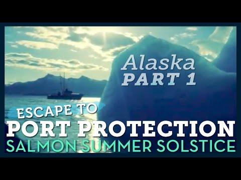 Escape to Port Protection, Alaska - Salmon Summer Solstice PART 1