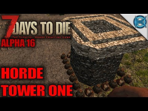 7 Days to Die - Horde Tower One - Let's Play 7 Days to Die Gameplay Alpha 16 - S16.Exp-03E03 - 동영상