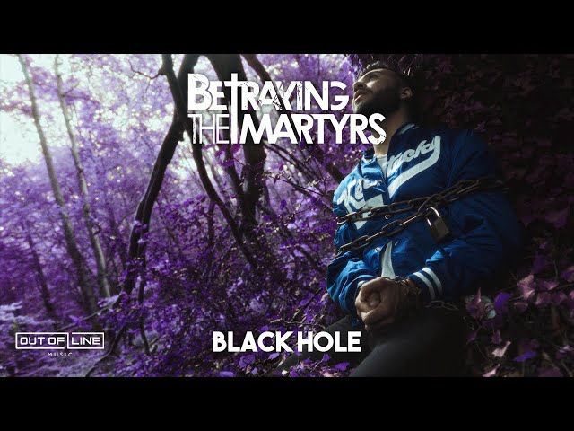 BETRAYING THE MARTYRS - Black Hole (Official Music Video)