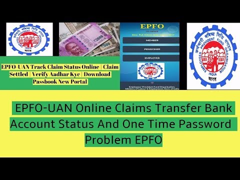 EPFO-UAN Online Claims Transfer Bank Account Status And One Time Password  Problem EPFO