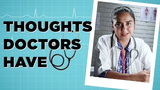 Thoughts Doctors Have! | MostlySane