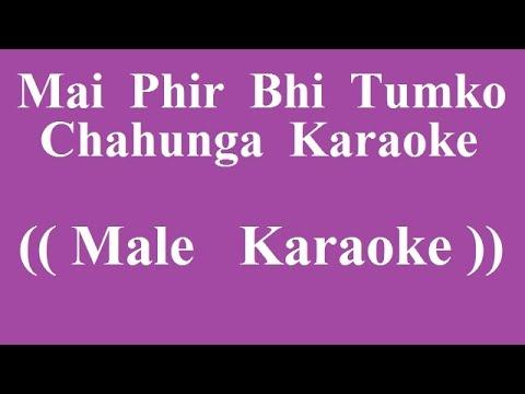 Main Phir Bhi Tumko Chahunga Karaoke   Male Verson