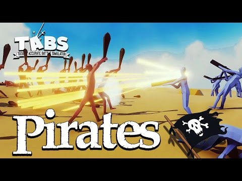 Totally Accurate Battle Simulator PIRATES, Shotguns and EPIC Battles!  - TABS