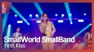 [ROUND FESTIVAL] Smallworld Smallband - First kiss