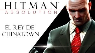 Hitman Absolution - El Rey de Chinatown
