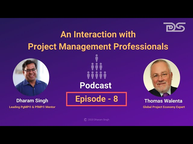 Benefits of PgMP for Professionals | Dharam Singh | Thomas Walenta | Podcast | Episode 8