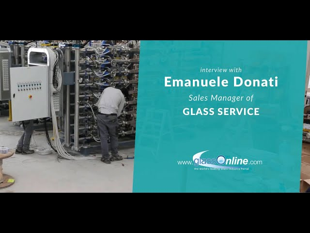 Video Interview with Emanuele Donati, Sales Manager of Glass Service