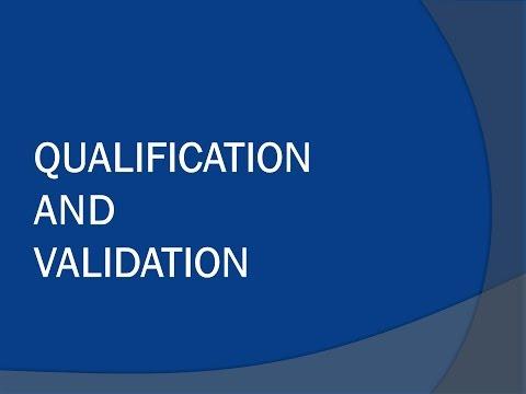 Qualification And Validation