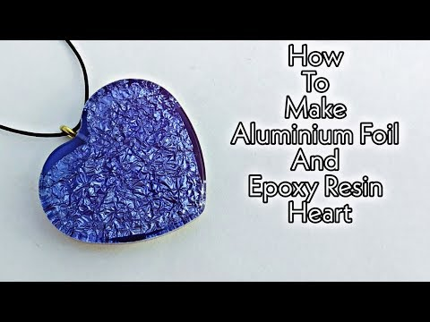 How To Make Aluminium Foil Paper Heart | Epoxy Resin Heart | Heart Making | Foil Paper Ideas