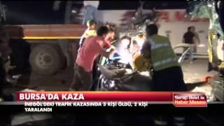 Bursa'da trafik kazası: 3 ölü 2 yaralı