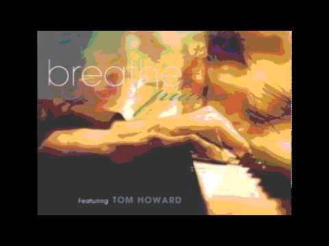 Tom Howard - Breathe mp3 ke stažení