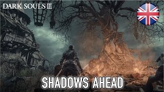 Dark Souls 3 - PS4/XB1/PC - Shadows Ahead (English) (Trailer)