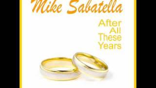 After All These Years - Wedding Anniversary Song by Mike Sabatella
