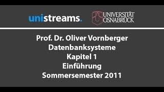 1. Vorlesung Datenbanksysteme - Einführung - Kapitel 1 - SS 11 - unistreams