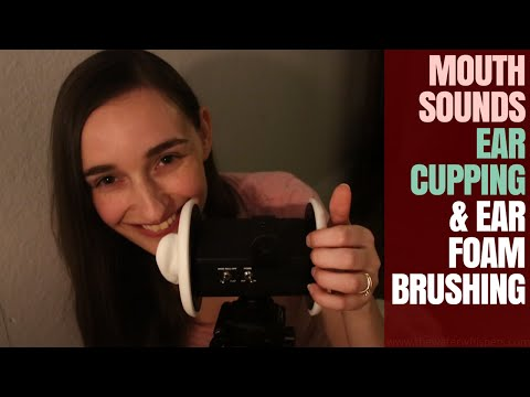 Super Soft CLOSE UP ASMR ~ Foam Ear Brushing, Ear Cupping & INTENSE Mouth Sounds