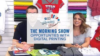 Opportunities with Digital Printing   Morning Show Ep. 139