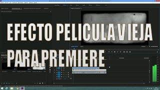 Efecto de Pelicula vieja para Premiere | #1