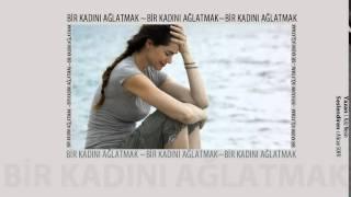 Bir Kadını Ağlatmak - Alican SOFU