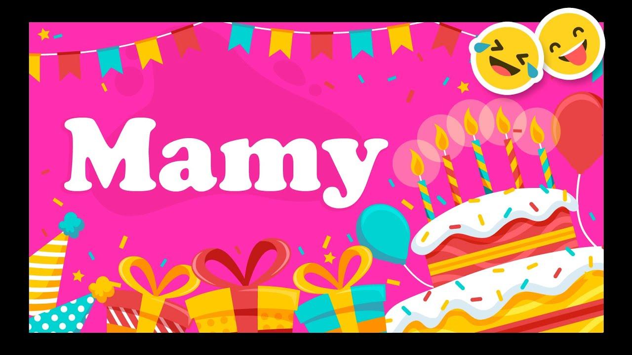 Joyeux Anniversaire Mamy Happy Birthday Youtube