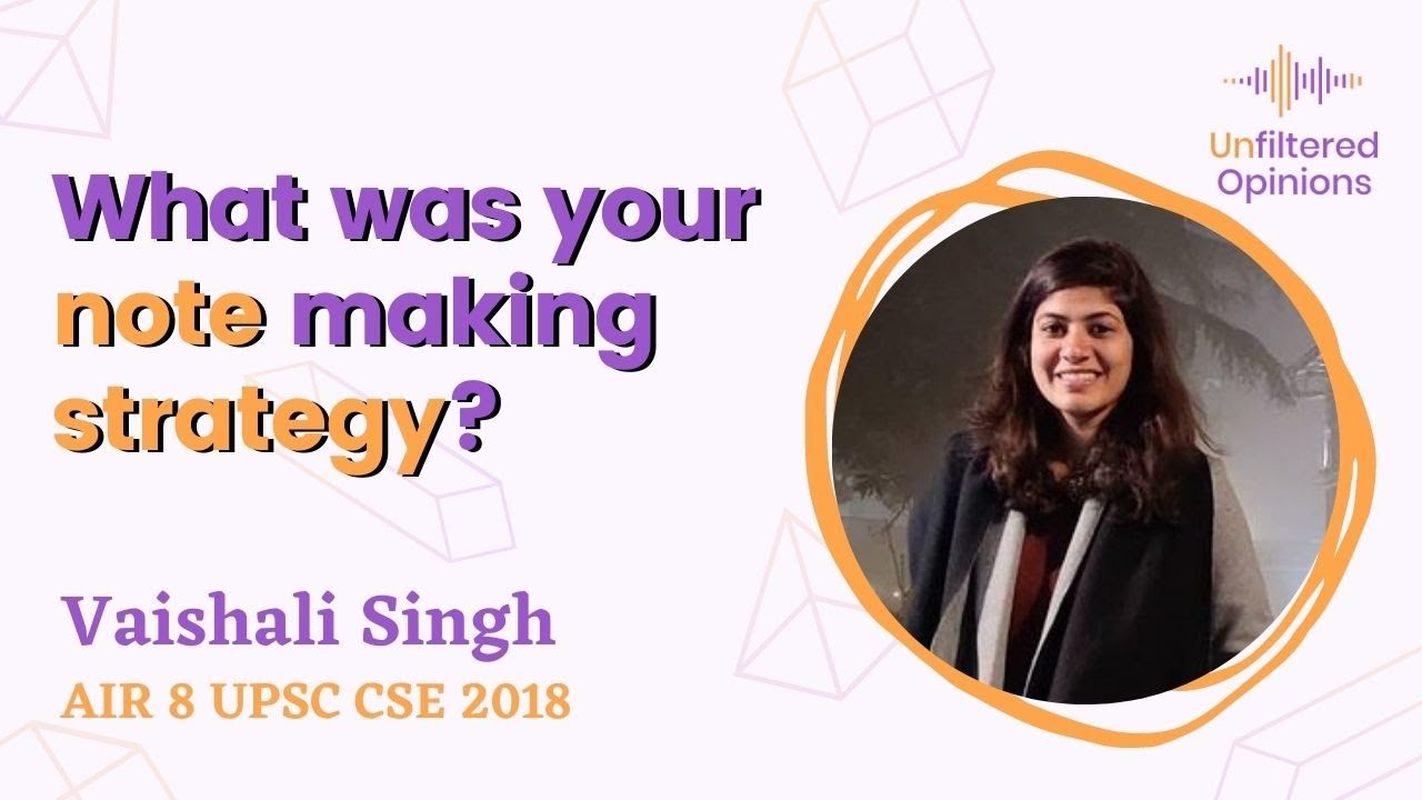 What was your note making strategy? | Vaishali Singh AIR 8 UPSC CSE 2018