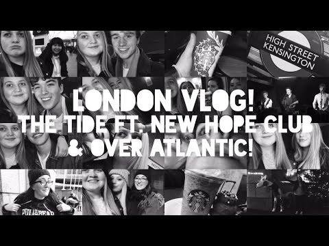 VLOG | #LANCAM! THE TIDE LONDON, ft. New Hope Club & Over At