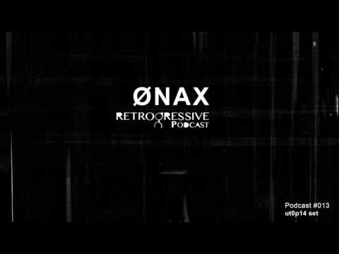 Retrogressive Podcast #013 - Ønax (ut0p14 set)