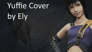 My Tribute to Yuffie [FF7 Cover Song]