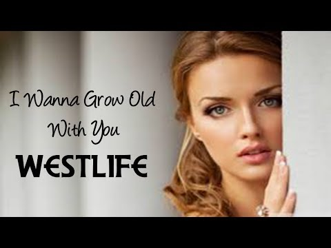 I Wanna Grow Old With You - Westlife tradução