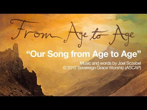Our Song from Age to Age  Lyric