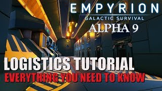 LOGISTICS TUTORIAL: Everything you need to know! | Empyrion Alpha 9